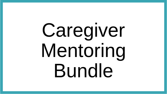 Caregiver Mentoring Bundle