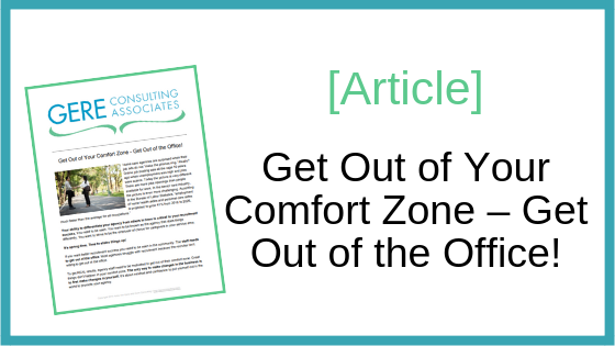 Article: Get out of your comfort zone - Get out of the office!