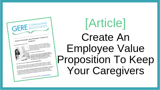 Article: Create an employee value proposition to keep your caregivers