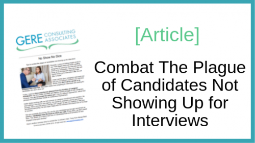 Article: Combat the Plague of Candidates Not Showing Up for Interviews